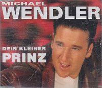 Cover Michael Wendler - Dein kleiner Prinz