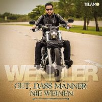 Cover Michael Wendler - Gut, dass Männer nie weinen