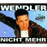Cover Michael Wendler - Nicht mehr in diesem Leben