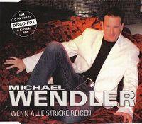 Cover Michael Wendler - Wenn alle Stricke reissen