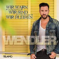 Cover Michael Wendler - Wir war'n, wir sind, wir bleiben