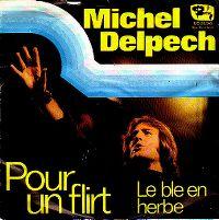 Cover Michel Delpech - Pour un flirt
