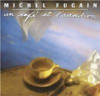 Cover Michel Fugain - Un café et l'addition