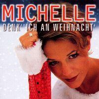 Cover Michelle - Denk' ich an Weihnacht'