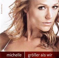 Cover Michelle - Grösser als wir