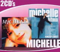 Cover Michelle - Meine grössten Erfolge / Hitmix - Nonstop gemixt!