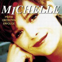 Cover Michelle - Meine grössten Erfolge