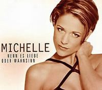 Cover Michelle - Nenn es Liebe oder Wahnsinn