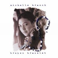 Cover Michelle Branch - Broken Bracelet