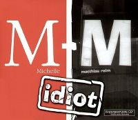 Cover Michelle & Matthias Reim - Idiot