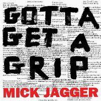 Cover Mick Jagger - Gotta Get A Grip
