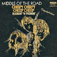 Cover Middle Of The Road - Chirpy Chirpy Cheep Cheep