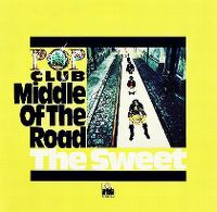 Cover Middle Of The Road / The Sweet - Club