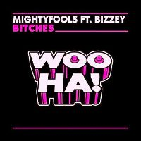 Cover Mightyfools feat. Bizzey - Bitches
