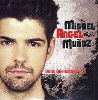 Cover Miguel Angel Muñoz - Dirás que estoy loco