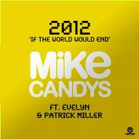 Cover Mike Candys feat. Evelyn & Patrick Miller - 2012 (If The World Would End)