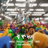 Cover Miksu / Macloud / Jamule / Nimo - Frag mich nicht