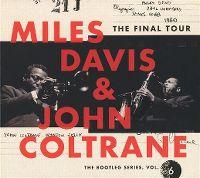 Cover Miles Davis & John Coltrane - The Final Tour - Copenhagen, March 24, 1960: The Bootleg Series Vol. 6
