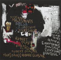 Cover Miles Davis & Robert Glasper - Everything's Beautiful