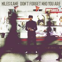 Cover Miles Kane - Don't Forget Who You Are