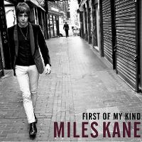 Cover Miles Kane - First Of My Kind