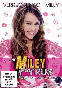Cover Miley Cyrus - Verrückt nach Miley - eine Miley Cyrus Fan-Dokumentation