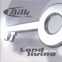 Cover Milk Inc. - Land Of The Living