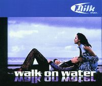 Cover Milk Inc. - Walk On Water