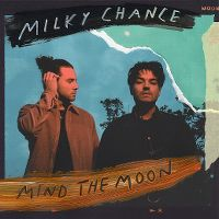 Cover Milky Chance - Mind The Moon
