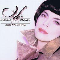 Cover Mireille Mathieu - Alles nur ein Spiel