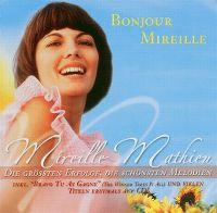 Cover Mireille Mathieu - Bonjour Mireille - Die grössten Erfolge, die schönsten Melodien