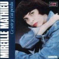 Cover Mireille Mathieu - Ce soir je t'ai perdu