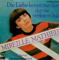 Cover Mireille Mathieu - Die Liebe kennt nur der, der sie verloren hat