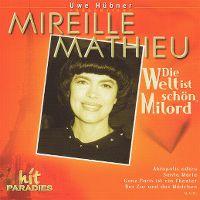 Cover Mireille Mathieu - Die Welt ist schön, Milord