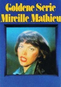 Cover Mireille Mathieu - Goldene Serie