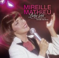 Cover Mireille Mathieu - Liebe lebt - Das Beste von Mireille Mathieu