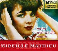 Cover Mireille Mathieu - Meine Welt ist die Musik - Das große Starporträt