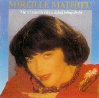 Cover Mireille Mathieu - Nie war mein Herz dabei (ohne Dich)