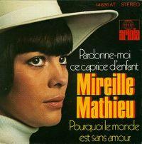 Cover Mireille Mathieu - Pardonne-moi ce caprice d'enfant