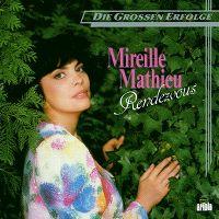 Cover Mireille Mathieu - Rendezvous - Die großen Erfolge