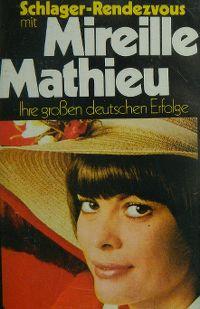 Cover Mireille Mathieu - Schlager-Rendezvous mit Mireille Mathieu - Ihre großen deutschen Erfolge