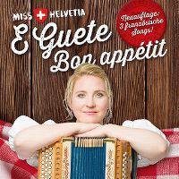 Cover Miss Helvetia - E Guete - Bon appétit