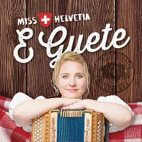 Cover Miss Helvetia - E Guete