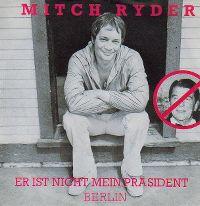 Cover Mitch Ryder - Er ist nicht mein Präsident