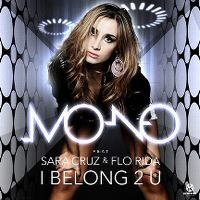 Cover Mo-No feat. Sara Cruz & Flo Rida - I Belong 2 U