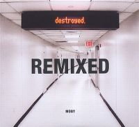 Cover Moby - Destroyed - Remixed