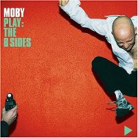Cover Moby - Play: The B Sides