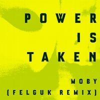 Cover Moby - Power Is Taken