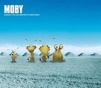 Cover Moby - Sunday (The Day Before My Birthday)