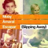 Cover Moby & Amaral - Escapar (Slipping Away)
